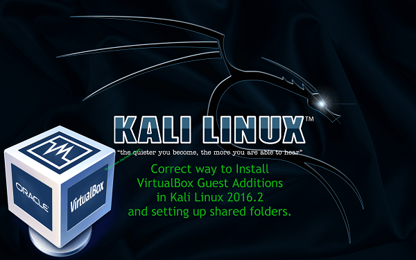 Correct way of installing VirtualBox Guest Additions in Kali Linux 2016.2/2017 (Kali Rolling)